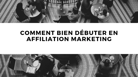 comment débuter en affiliation
